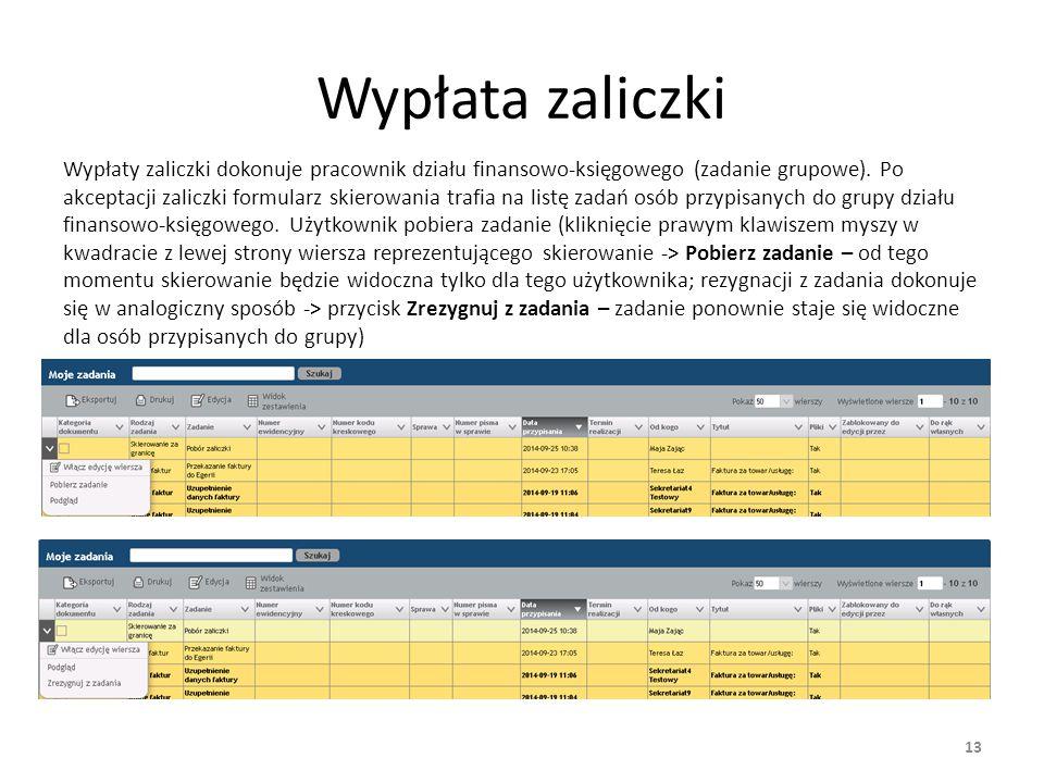 Wypłata zaliczki Wypłaty zaliczki dokonuje pracownik działu finansowo-księgowego (zadanie grupowe).