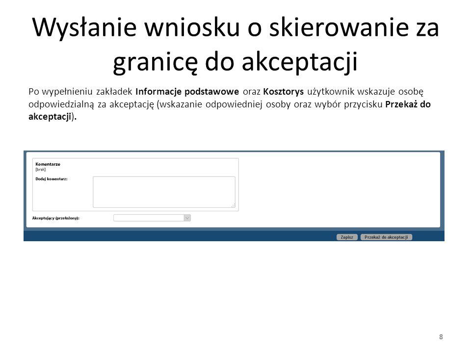 Akceptacja/odrzucenie wniosku o skierowanie za granicę Podgląd i akceptacja wniosku będzie możliwa z poziomu listy zadań przypisanych do zalogowanego użytkownika.