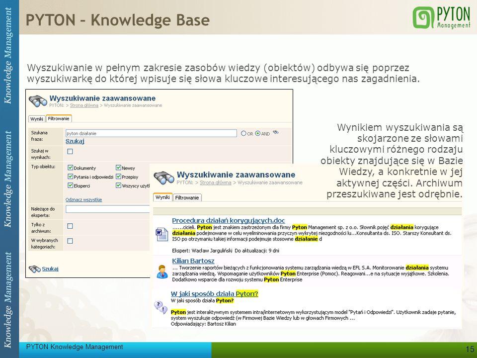 PYTON Knowledge Management 15 Wyszukiwanie w pełnym zakresie zasobów wiedzy (obiektów) odbywa się poprzez wyszukiwarkę do której wpisuje się słowa klu