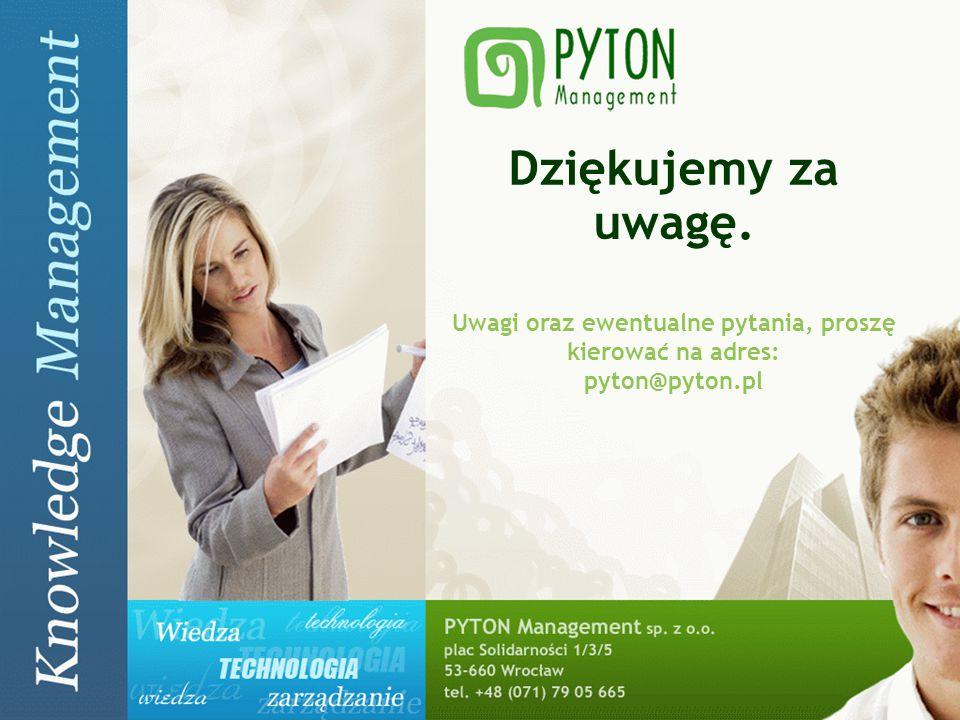 PYTON Knowledge Management 35 Dziękujemy za uwagę. Uwagi oraz ewentualne pytania, proszę kierować na adres: pyton@pyton.pl