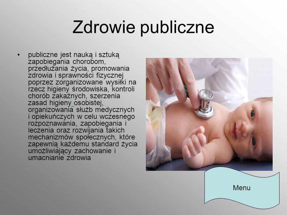 Zdrowie publiczne publiczne jest nauką i sztuką zapobiegania chorobom, przedłużania życia, promowania zdrowia i sprawności fizycznej poprzez zorganizo