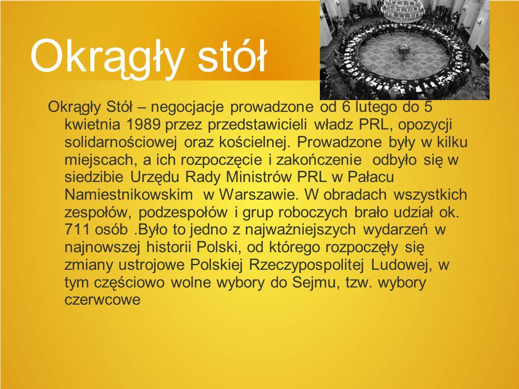 Okrągły stół Okrągły Stół – negocjacje prowadzone od 6 lutego do 5 kwietnia 1989 przez przedstawicieli władz PRL, opozycji solidarnościowej oraz kościelnej.