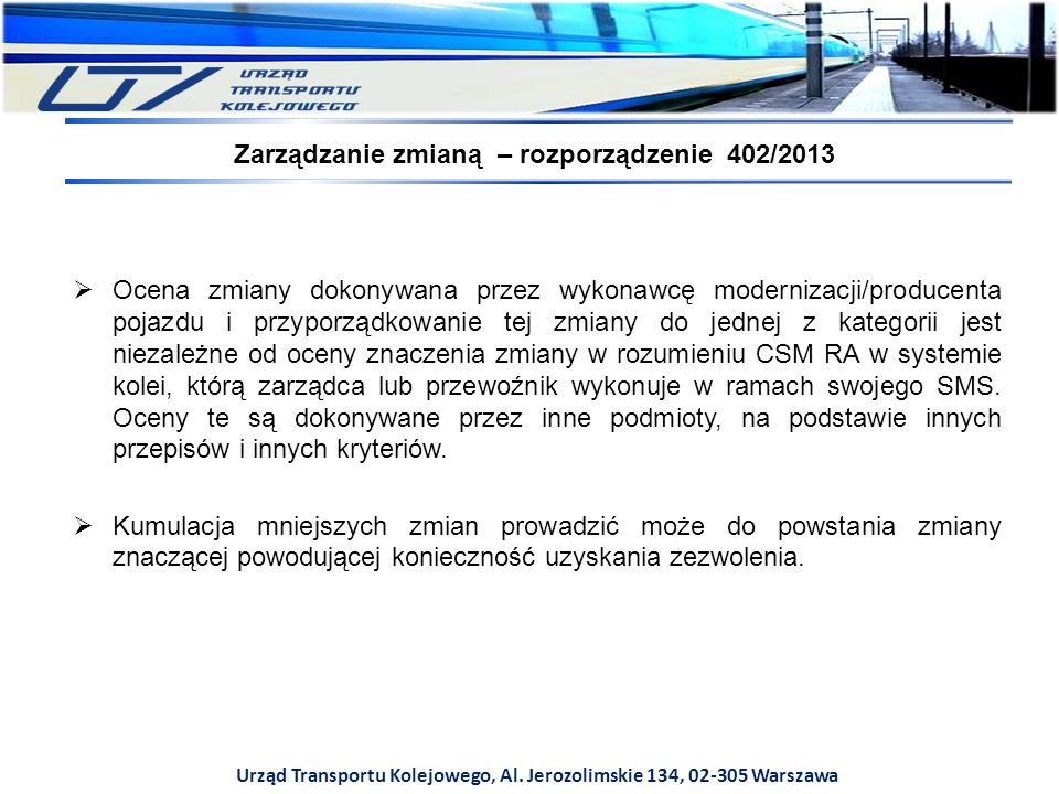 Urząd Transportu Kolejowego, Al. Jerozolimskie 134, 02-305 Warszawa Zarządzanie zmianą – rozporządzenie 402/2013  Ocena zmiany dokonywana przez wykon