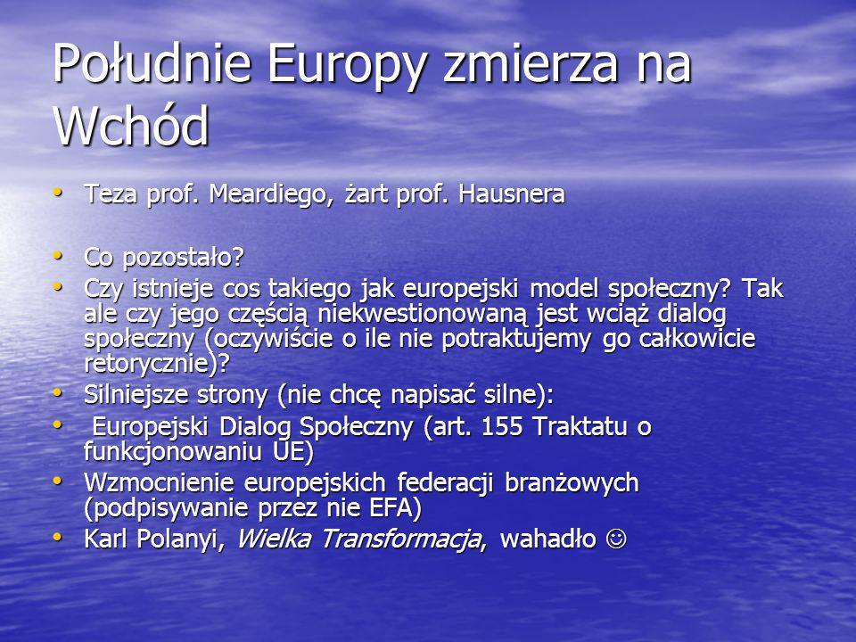 Południe Europy zmierza na Wchód Teza prof.Meardiego, żart prof.