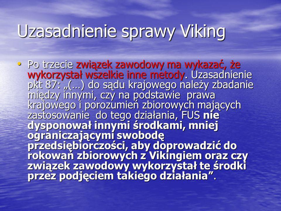 Uzasadnienie sprawy Viking Po trzecie związek zawodowy ma wykazać, że wykorzystał wszelkie inne metody.