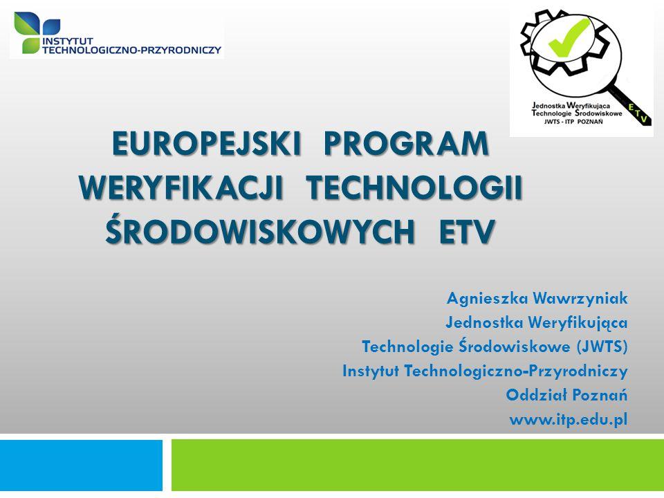 Jednostka Weryfikująca Technologie Środowiskowe (JWTS) Instytut Technologiczno-Przyrodniczy Oddział w Poznaniu ul.