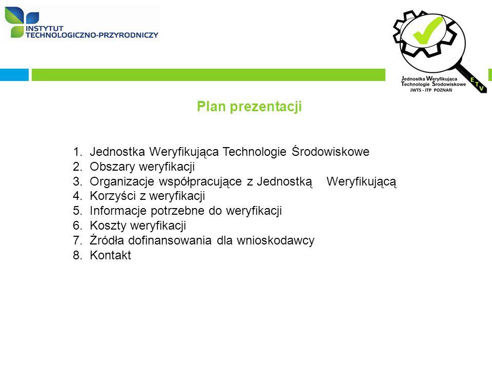 Plan prezentacji 1. Jednostka Weryfikująca Technologie Środowiskowe 2.