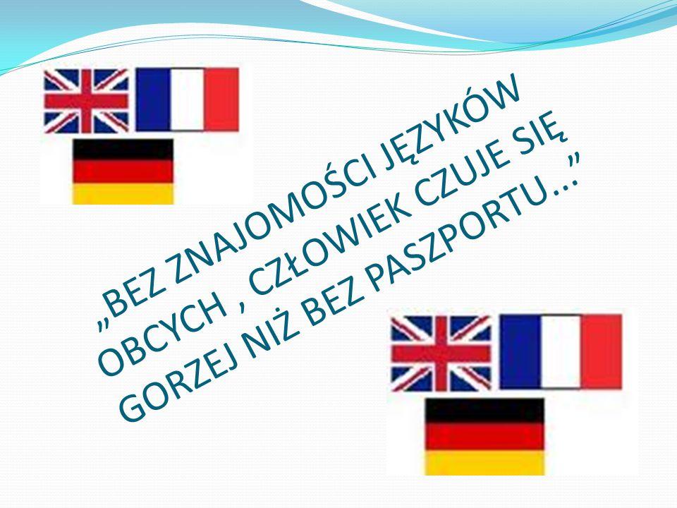 """""""BEZ ZNAJOMOŚCI JĘZYKÓW OBCYCH, CZŁOWIEK CZUJE SIĘ GORZEJ NIŻ BEZ PASZPORTU..."""