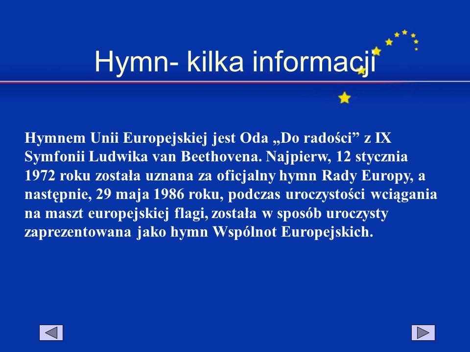 """Hymn- kilka informacji Hymnem Unii Europejskiej jest Oda """"Do radości"""" z IX Symfonii Ludwika van Beethovena. Najpierw, 12 stycznia 1972 roku została uz"""
