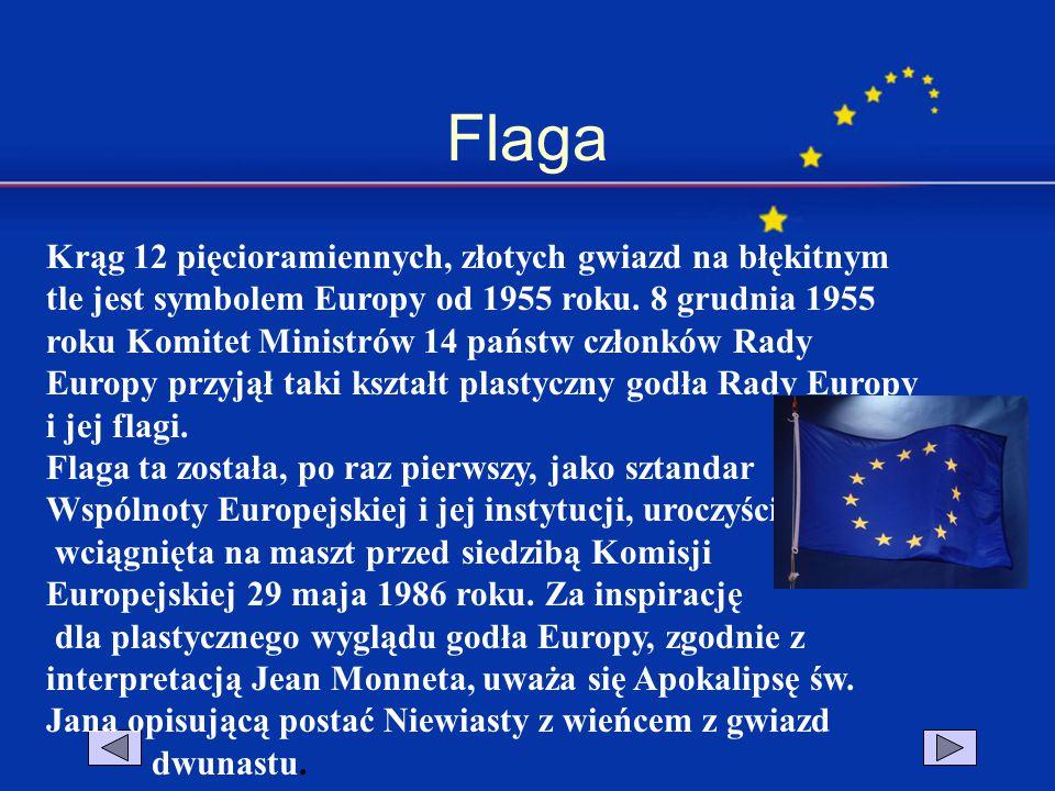 Flaga Krąg 12 pięcioramiennych, złotych gwiazd na błękitnym tle jest symbolem Europy od 1955 roku. 8 grudnia 1955 roku Komitet Ministrów 14 państw czł
