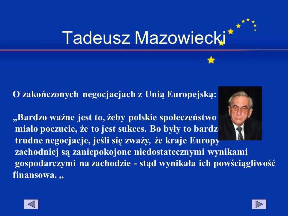 """Aleksander Kwaśniewski """"Byłoby błędem, patrzenie na skutek wejścia do UE w kontekście wyłącznie roku 2004, czy 2005, 2006."""