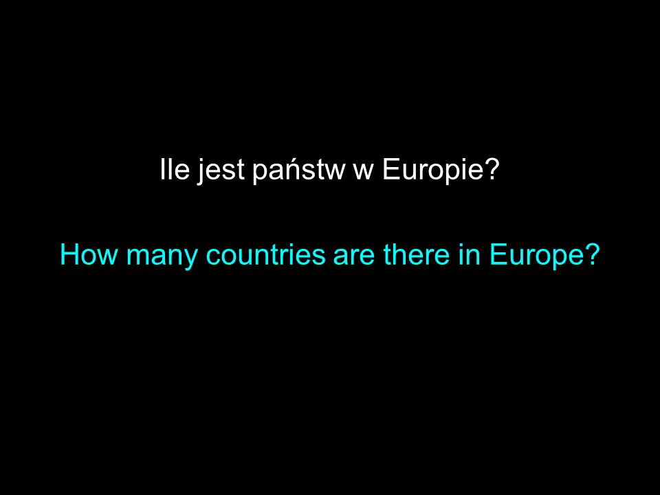 Ile jest państw w Europie? How many countries are there in Europe?