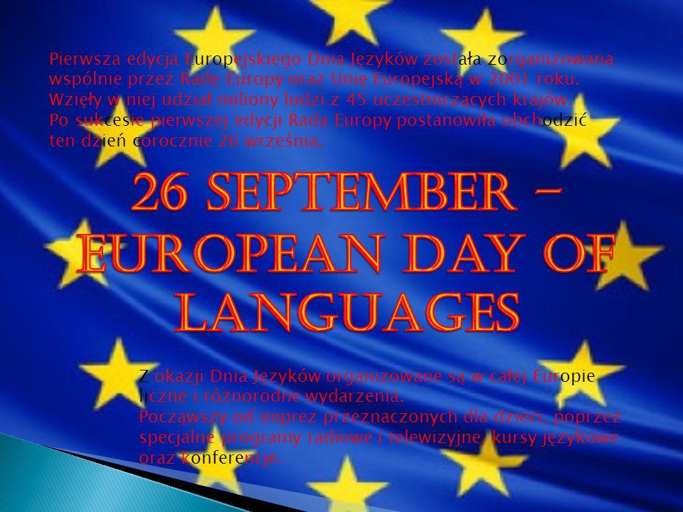 Pierwsza edycja Europejskiego Dnia Języków została zorganizowana wspólnie przez Radę Europy oraz Unię Europejską w 2001 roku.