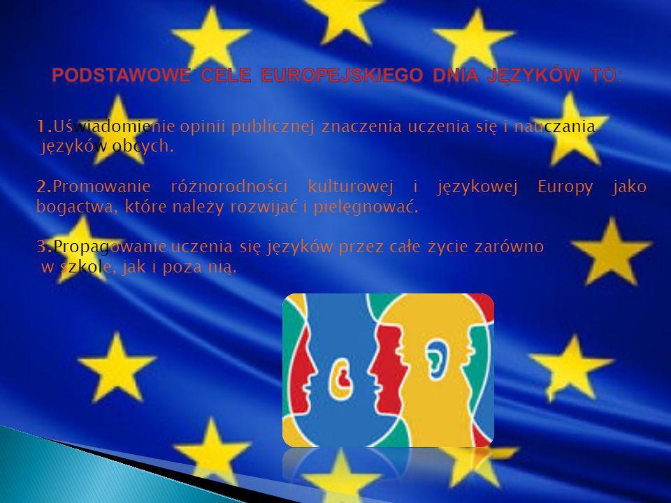 1.Uświadomienie opinii publicznej znaczenia uczenia się i nauczania języków obcych. 2.Promowanie różnorodności kulturowej i językowej Europy jako boga