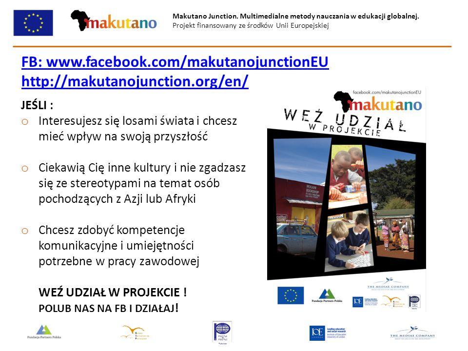 Makutano Junction. Multimedialne metody nauczania w edukacji globalnej. Projekt finansowany ze środków Unii Europejskiej FB: www.facebook.com/makutano