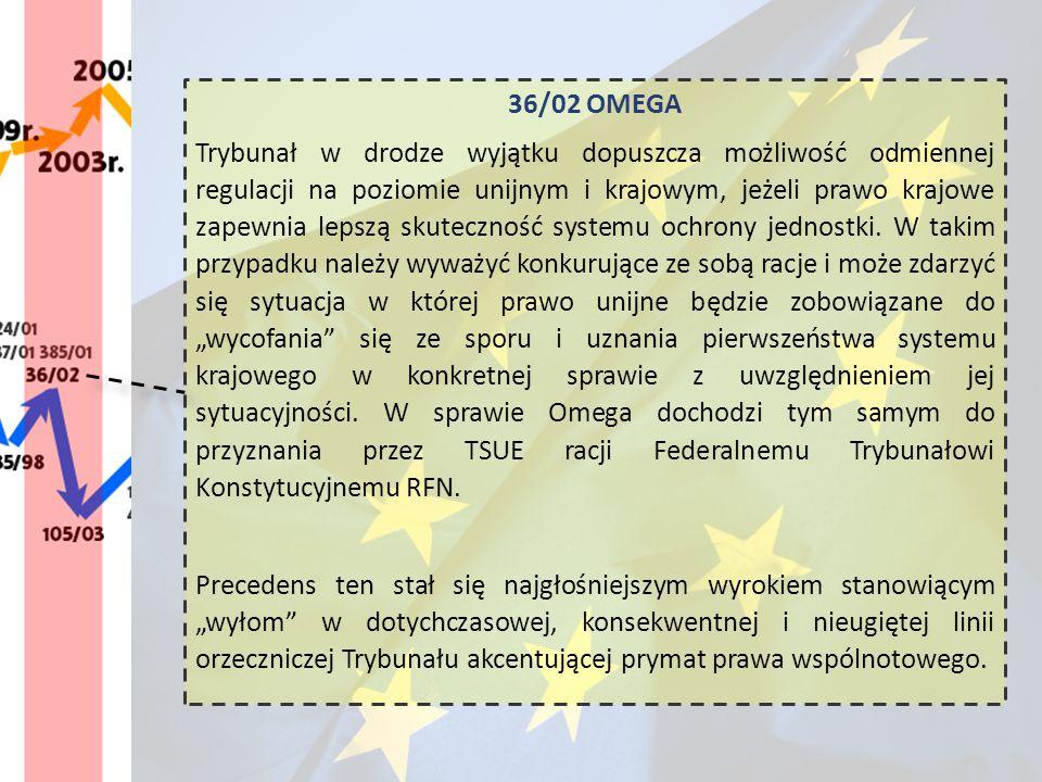 36/02 OMEGA Trybunał w drodze wyjątku dopuszcza możliwość odmiennej regulacji na poziomie unijnym i krajowym, jeżeli prawo krajowe zapewnia lepszą sku