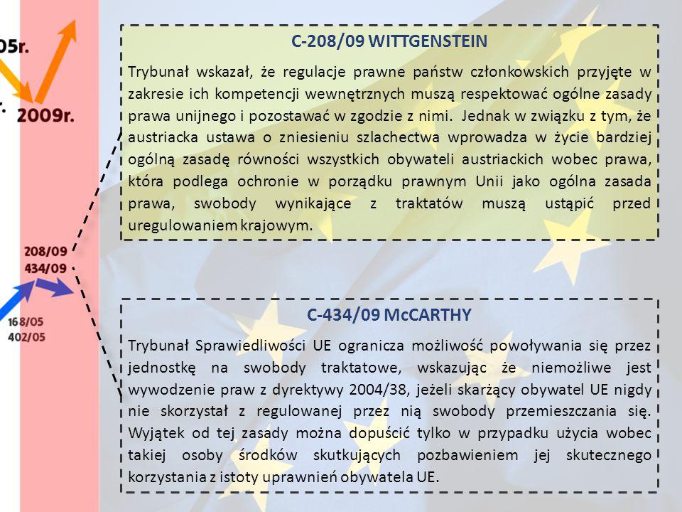 C-208/09 WITTGENSTEIN Trybunał wskazał, że regulacje prawne państw członkowskich przyjęte w zakresie ich kompetencji wewnętrznych muszą respektować og