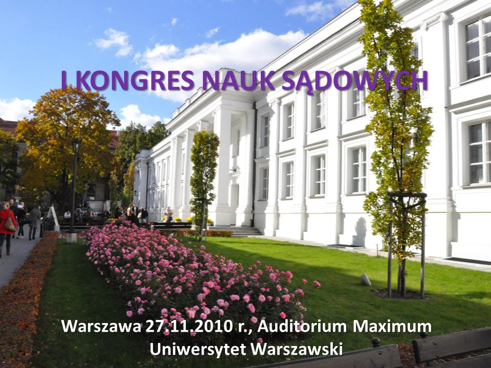 I KONGRES NAUK SĄDOWYCH Warszawa 27.11.2010 r., Auditorium Maximum Uniwersytet Warszawski