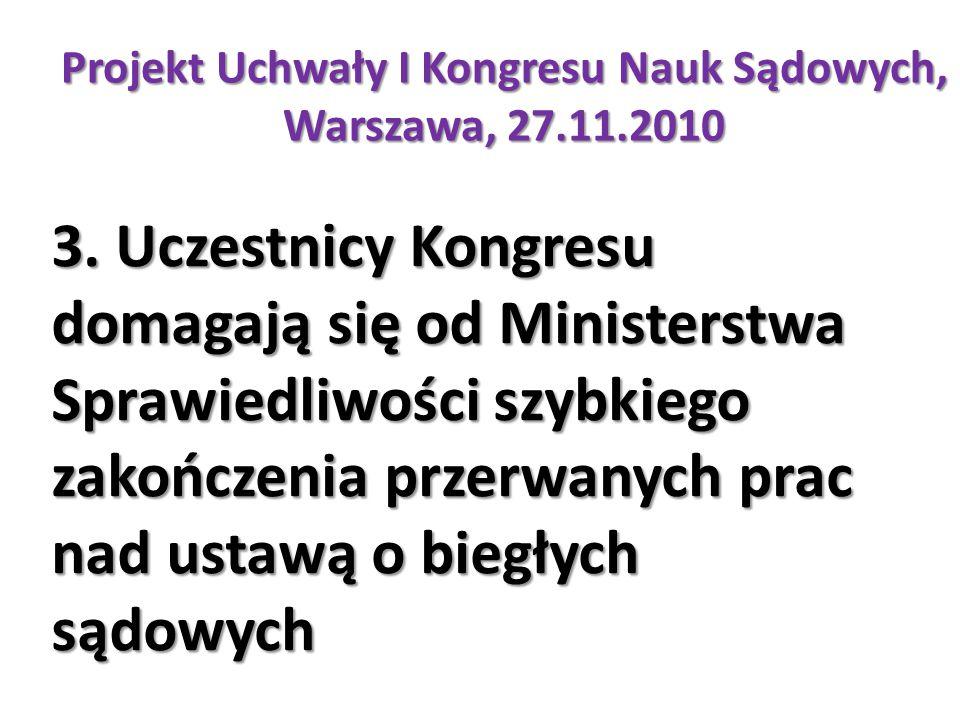 Projekt Uchwały I Kongresu Nauk Sądowych, Warszawa, 27.11.2010 3.