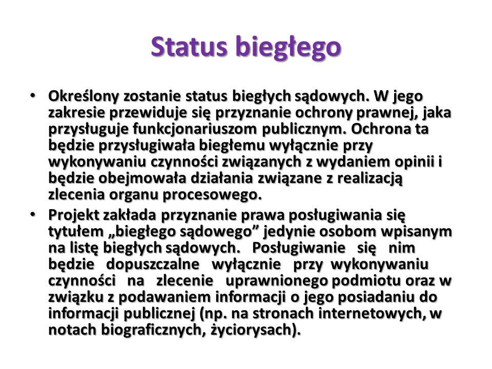 Status biegłego Określony zostanie status biegłych sądowych.