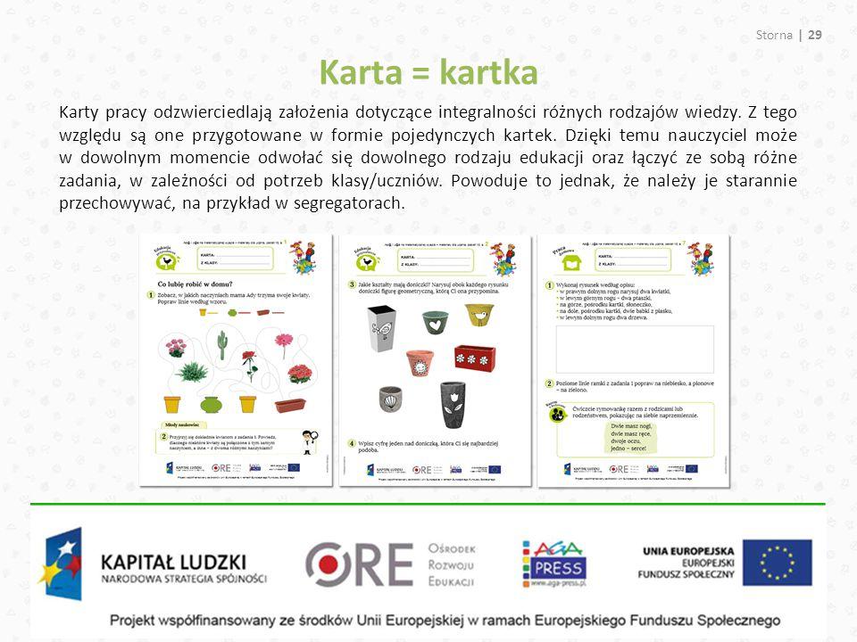 Karta = kartka Storna | 29 Karty pracy odzwierciedlają założenia dotyczące integralności różnych rodzajów wiedzy. Z tego względu są one przygotowane w