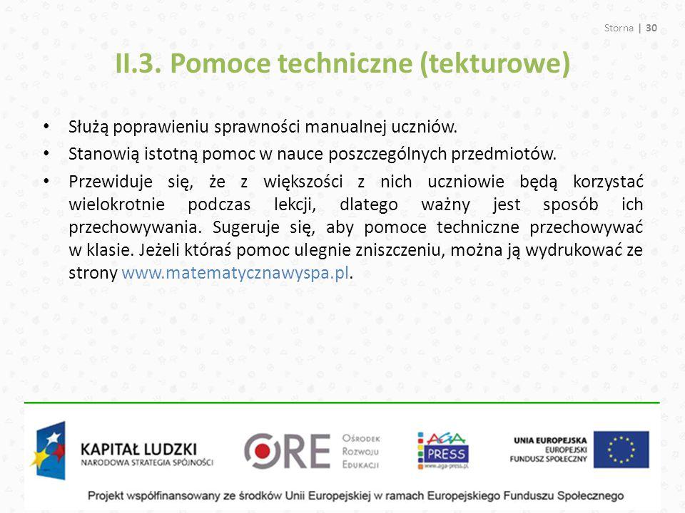 II.3. Pomoce techniczne (tekturowe) Storna | 30 Służą poprawieniu sprawności manualnej uczniów. Stanowią istotną pomoc w nauce poszczególnych przedmio