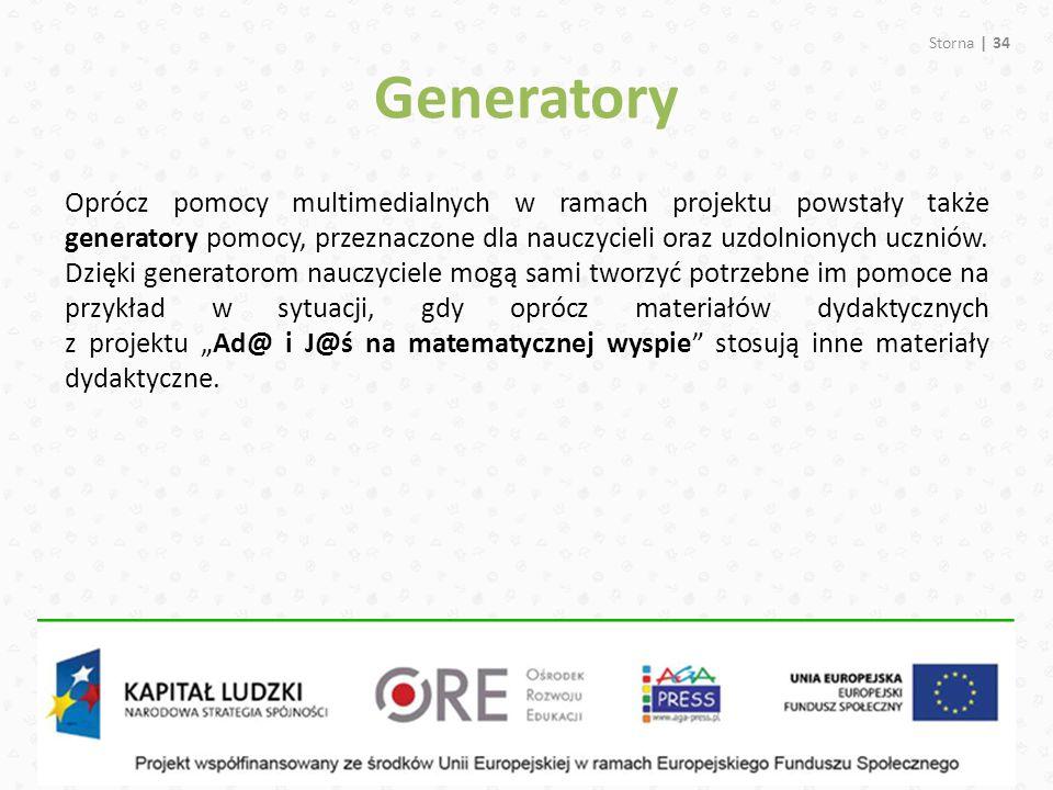 Generatory Storna | 34 Oprócz pomocy multimedialnych w ramach projektu powstały także generatory pomocy, przeznaczone dla nauczycieli oraz uzdolnionyc