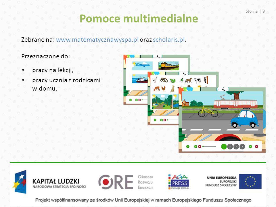 Pomoce multimedialne Storna | 8 pracy na lekcji, pracy ucznia z rodzicami w domu, Zebrane na: www.matematycznawyspa.pl oraz scholaris.pl. Przeznaczone