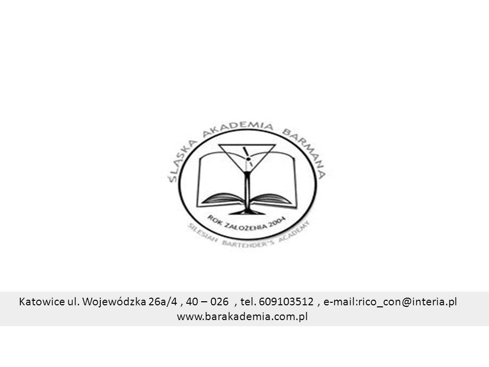 Katowice ul. Wojewódzka 26a/4, 40 – 026, tel. 609103512, e-mail:rico_con@interia.pl www.barakademia.com.pl