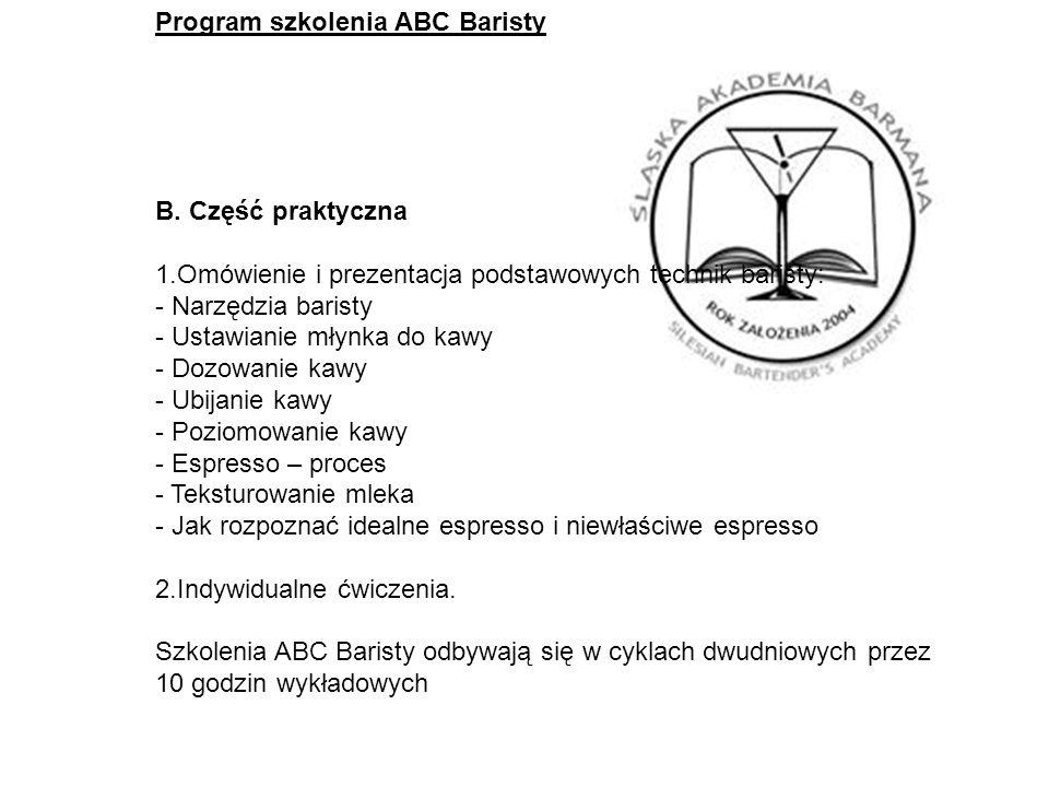 Program szkolenia ABC Baristy B. Część praktyczna 1.Omówienie i prezentacja podstawowych technik baristy: - Narzędzia baristy - Ustawianie młynka do k