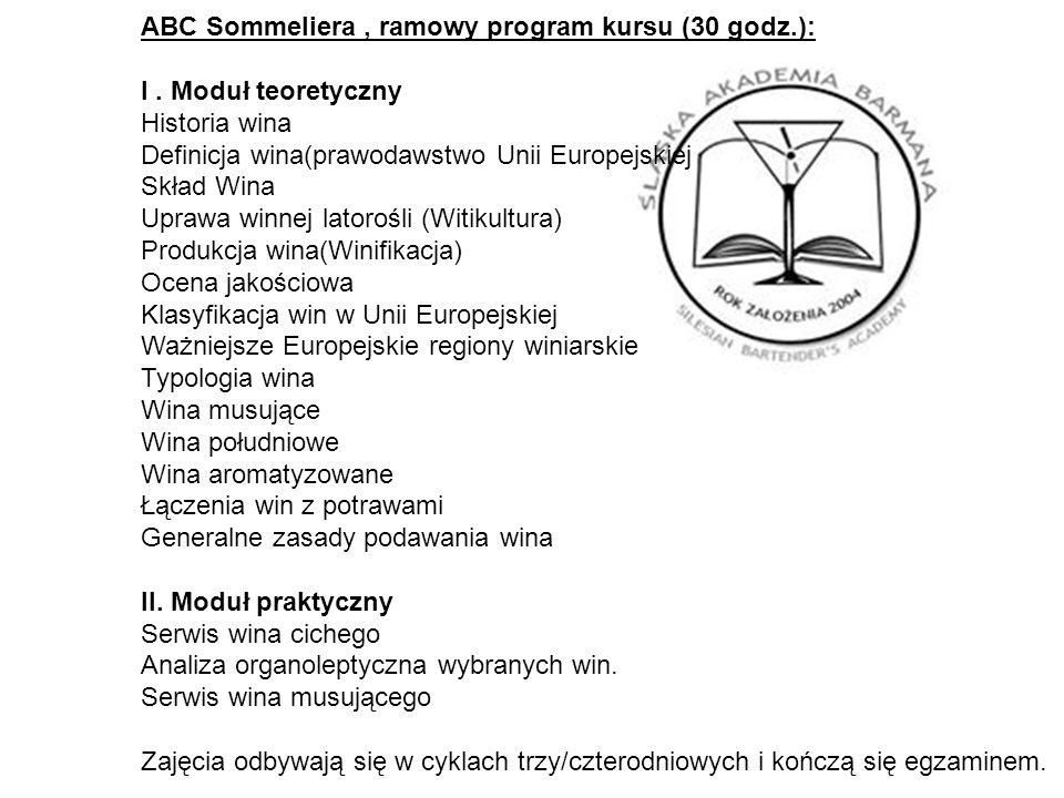 ABC Sommeliera, ramowy program kursu (30 godz.): I. Moduł teoretyczny Historia wina Definicja wina(prawodawstwo Unii Europejskiej Skład Wina Uprawa wi