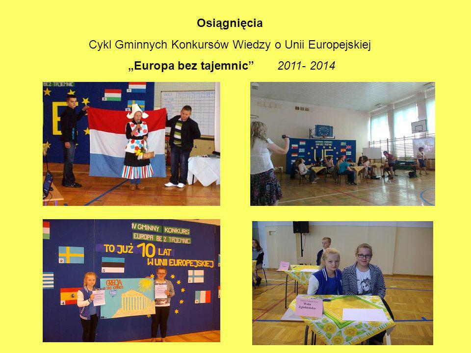 """Osiągnięcia Cykl Gminnych Konkursów Wiedzy o Unii Europejskiej """"Europa bez tajemnic 2011- 2014"""