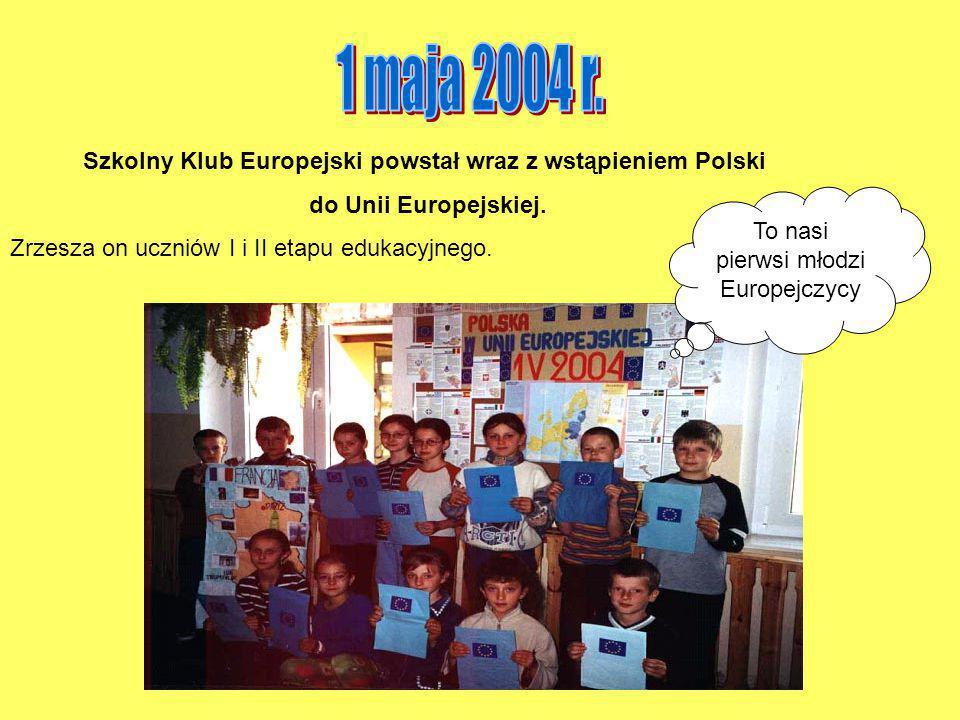 Szkolny Klub Europejski powstał wraz z wstąpieniem Polski do Unii Europejskiej.
