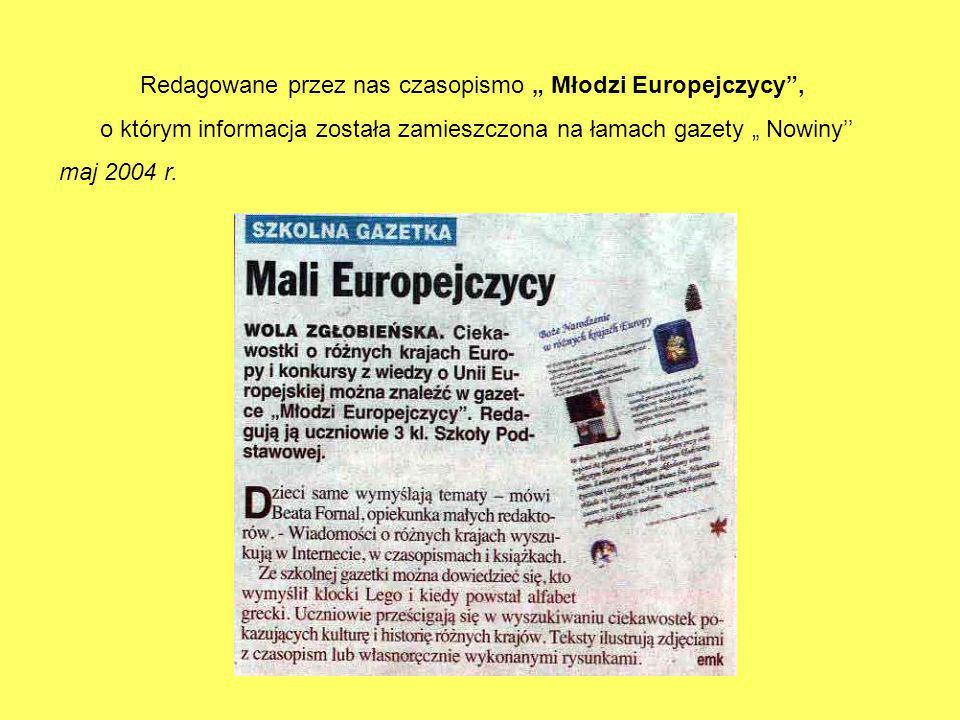 """Redagowane przez nas czasopismo """" Młodzi Europejczycy , o którym informacja została zamieszczona na łamach gazety """" Nowiny'' maj 2004 r."""