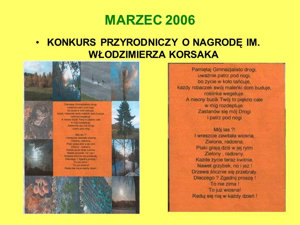 MARZEC 2006 KONKURS PRZYRODNICZY O NAGRODĘ IM. WŁODZIMIERZA KORSAKA