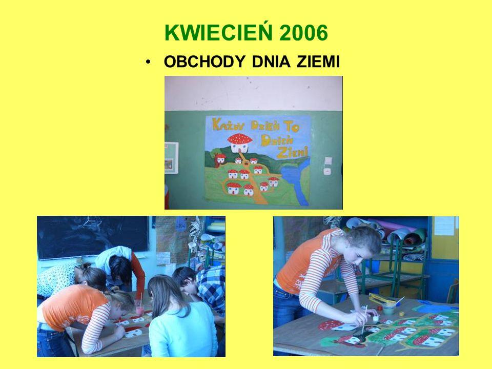 KWIECIEŃ 2006 OBCHODY DNIA ZIEMI