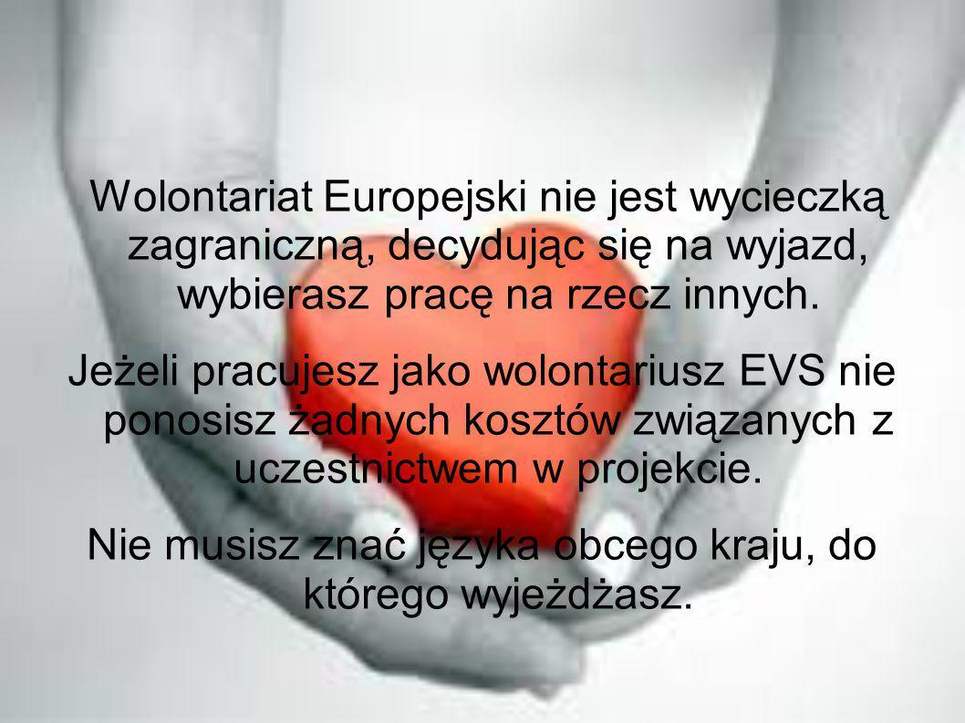 Wolontariat Europejski nie jest wycieczką zagraniczną, decydując się na wyjazd, wybierasz pracę na rzecz innych. Jeżeli pracujesz jako wolontariusz EV