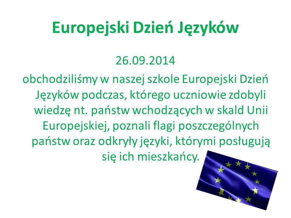 Europejski Dzień Języków 26.09.2014 obchodziliśmy w naszej szkole Europejski Dzień Języków podczas, którego uczniowie zdobyli wiedzę nt. państw wchodz