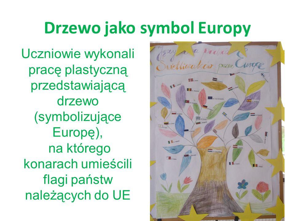 Drzewo jako symbol Europy Uczniowie wykonali pracę plastyczną przedstawiającą drzewo (symbolizujące Europę), na którego konarach umieścili flagi państ