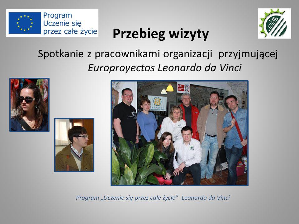 """Spotkanie z pracownikami organizacji przyjmującej Europroyectos Leonardo da Vinci Przebieg wizyty Program """"Uczenie się przez całe życie Leonardo da Vinci"""