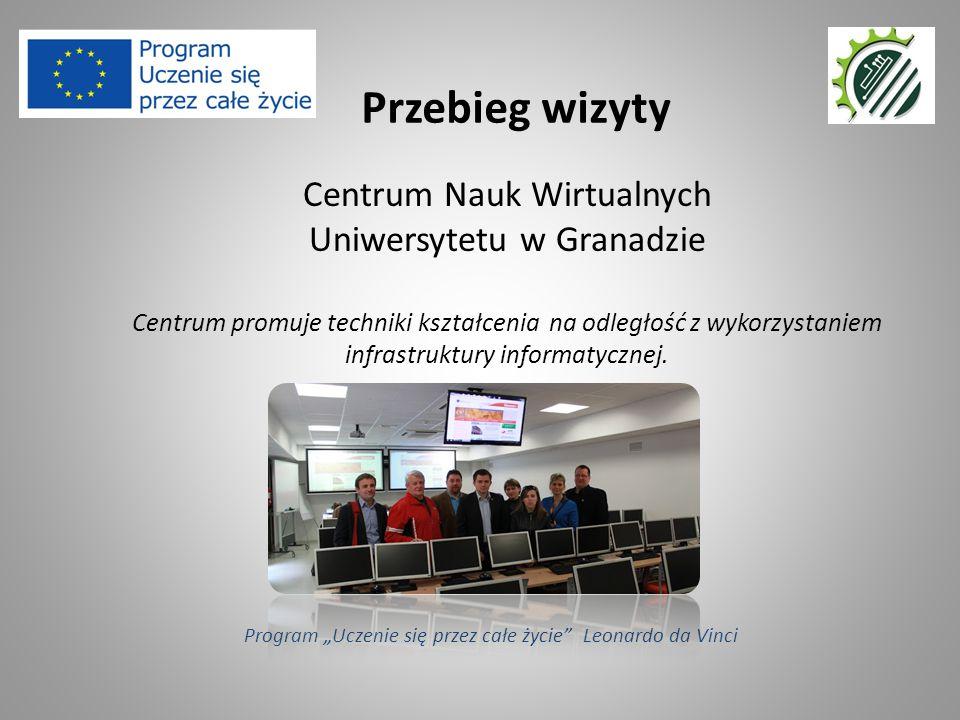 Centrum Nauk Wirtualnych Uniwersytetu w Granadzie Centrum promuje techniki kształcenia na odległość z wykorzystaniem infrastruktury informatycznej. Pr