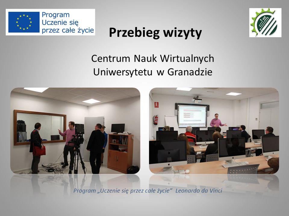 """Centrum Nauk Wirtualnych Uniwersytetu w Granadzie Przebieg wizyty Program """"Uczenie się przez całe życie Leonardo da Vinci"""