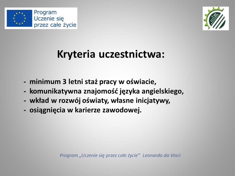 - minimum 3 letni staż pracy w oświacie, - komunikatywna znajomość języka angielskiego, - wkład w rozwój oświaty, własne inicjatywy, - osiągnięcia w karierze zawodowej.