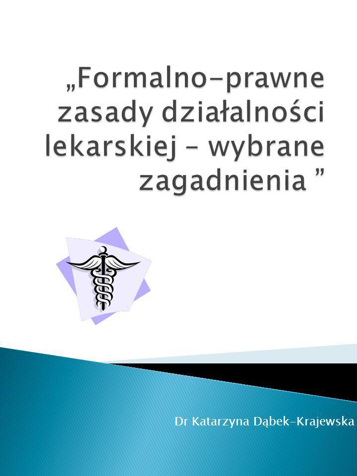 1)ustawa o zawodach lekarza i lekarza dentysty z dnia 5 grudnia 1996r.