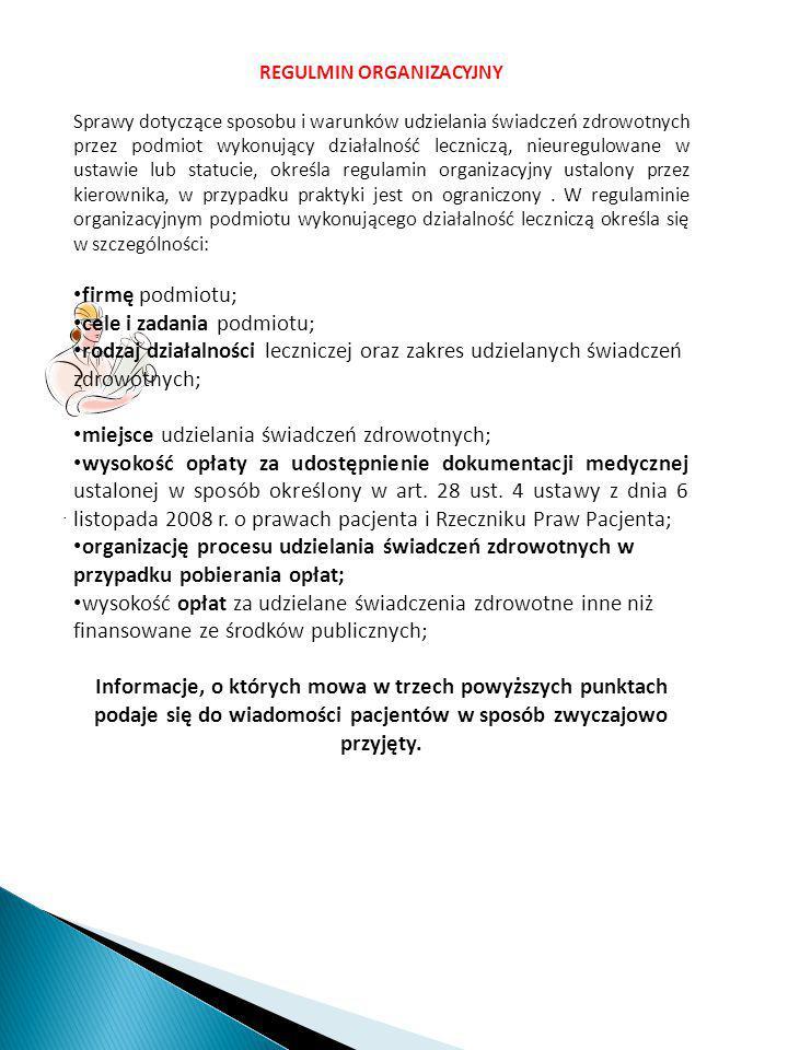 . REGULMIN ORGANIZACYJNY Sprawy dotyczące sposobu i warunków udzielania świadczeń zdrowotnych przez podmiot wykonujący działalność leczniczą, nieuregu