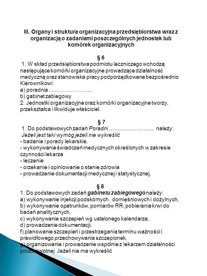 III. Organy i struktura organizacyjna przedsiębiorstwa wraz z organizacją o zadaniami poszczególnych jednostek lub komórek organizacyjnych § 6 1. W sk