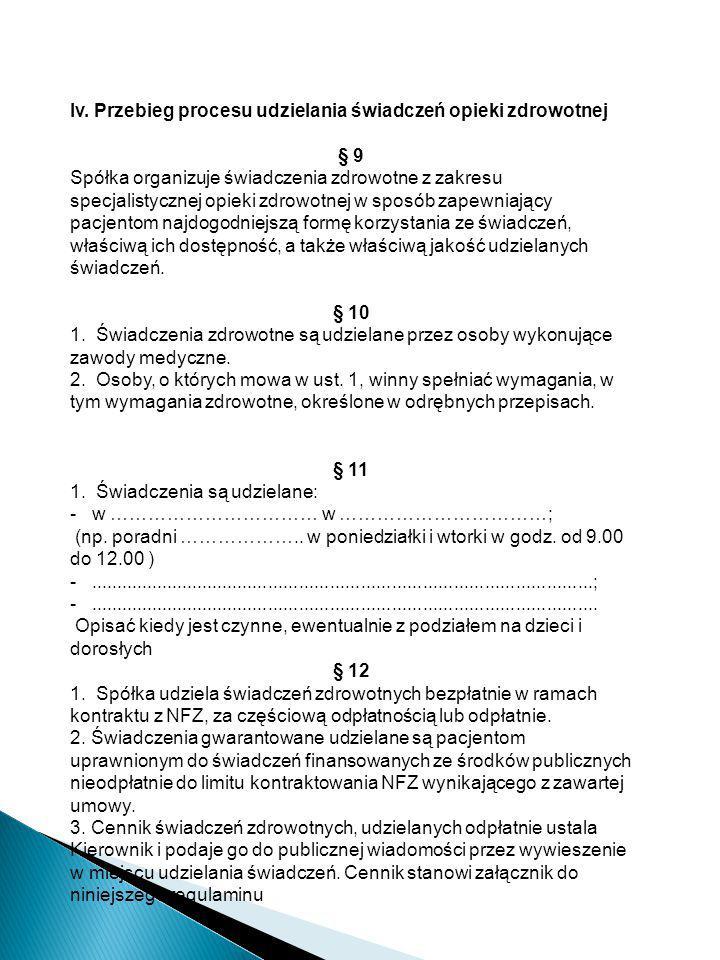 Iv. Przebieg procesu udzielania świadczeń opieki zdrowotnej § 9 Spółka organizuje świadczenia zdrowotne z zakresu specjalistycznej opieki zdrowotnej w