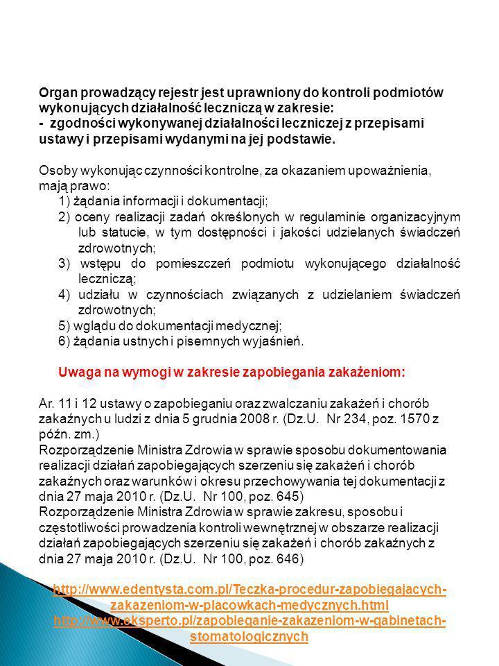 Organ prowadzący rejestr jest uprawniony do kontroli podmiotów wykonujących działalność leczniczą w zakresie: - zgodności wykonywanej działalności lec