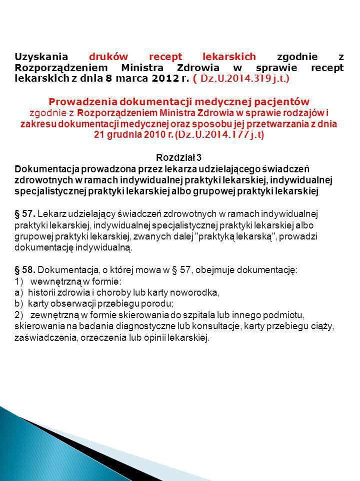Uzyskania druków recept lekarskich zgodnie z Rozporządzeniem Ministra Zdrowia w sprawie recept lekarskich z dnia 8 marca 2012 r. ( Dz.U.2014.319 j.t.)
