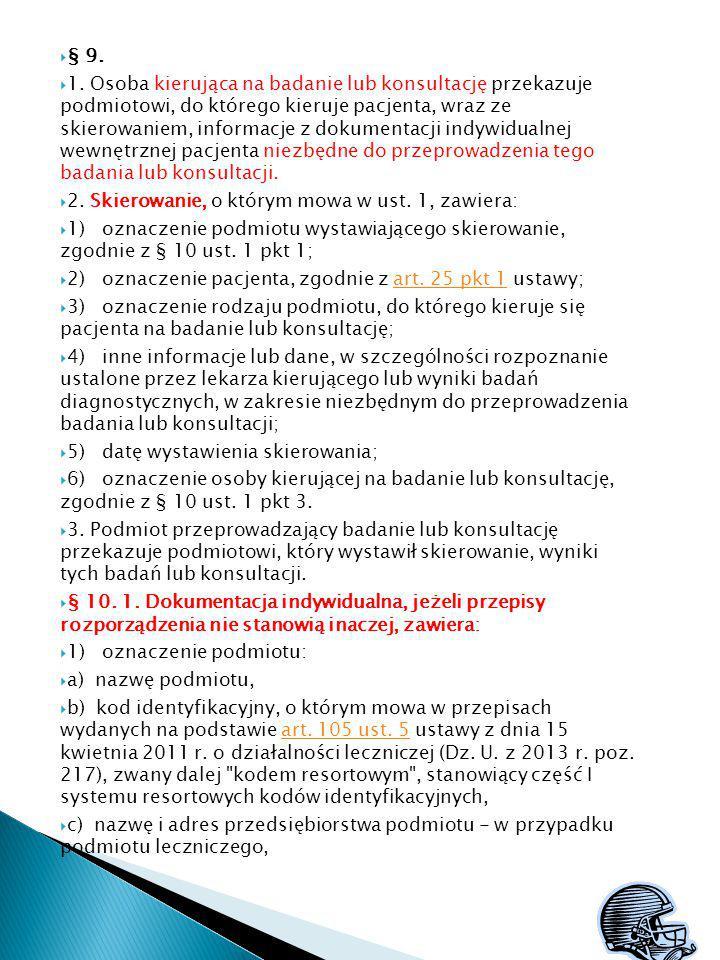  § 9.  1. Osoba kierująca na badanie lub konsultację przekazuje podmiotowi, do którego kieruje pacjenta, wraz ze skierowaniem, informacje z dokument